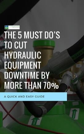 Copy of The 5 Must Do's to cut hydraulic equipment downtime by more than 70